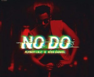 Download Kiss Daniel – No Do