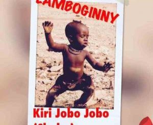 Download Lamboginny – Kiri Jobo Jobo (Shaku)