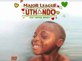 Download Major League Ft. Cassper Nyovest – Uthando