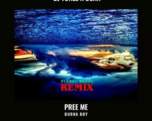 Download Burna Boy – Pree Me (Global Dance Remix)