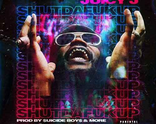 Download Juicy J - ShutDaFukUp mixtape