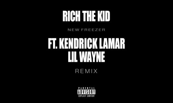 Download Rich The Kid ft. Lil Wayne & Kendrick Lamar – New Freezer (Remix)