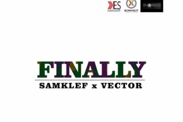 Download Samklef Ft. Vector – Finally