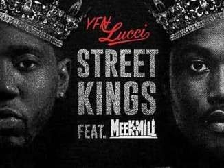 Download YFN Lucci Feat. Meek Mill - Street Kings