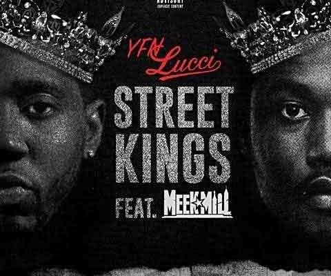 Download YFN Lucci Feat. Meek Mill - Street Kings