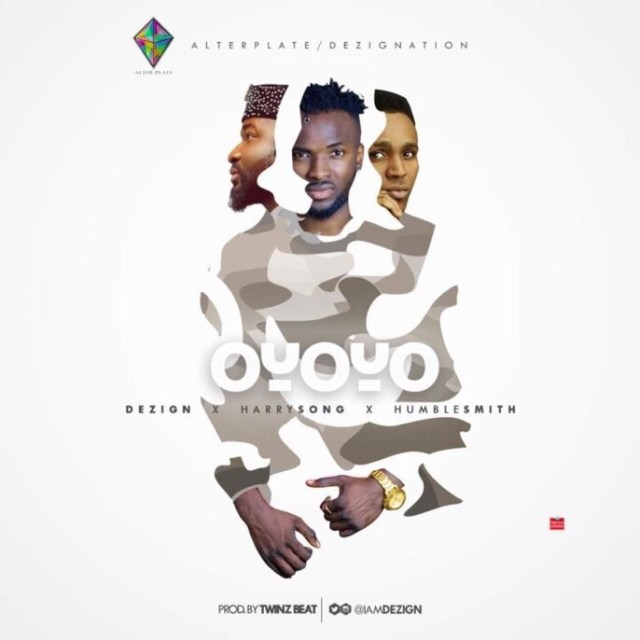 Dezign ft Harrysong & Humblesmith - Oyoyo Remix mp3 download