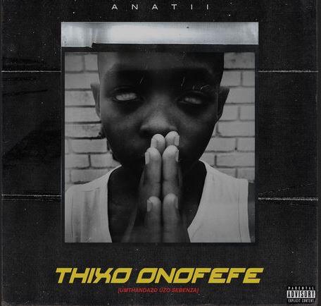 Anatii – Thixo Onofefe mp3 download
