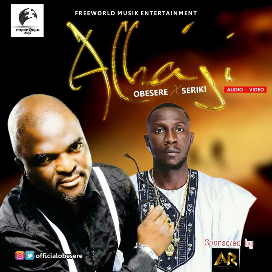 Audio | Video Obesere - Alhaji Ft Seriki