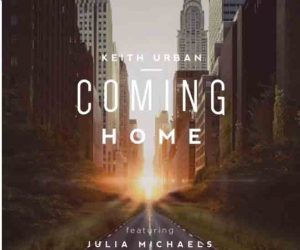 Keith Urban Ft. Julia Michaels - Coming Home mp3 download