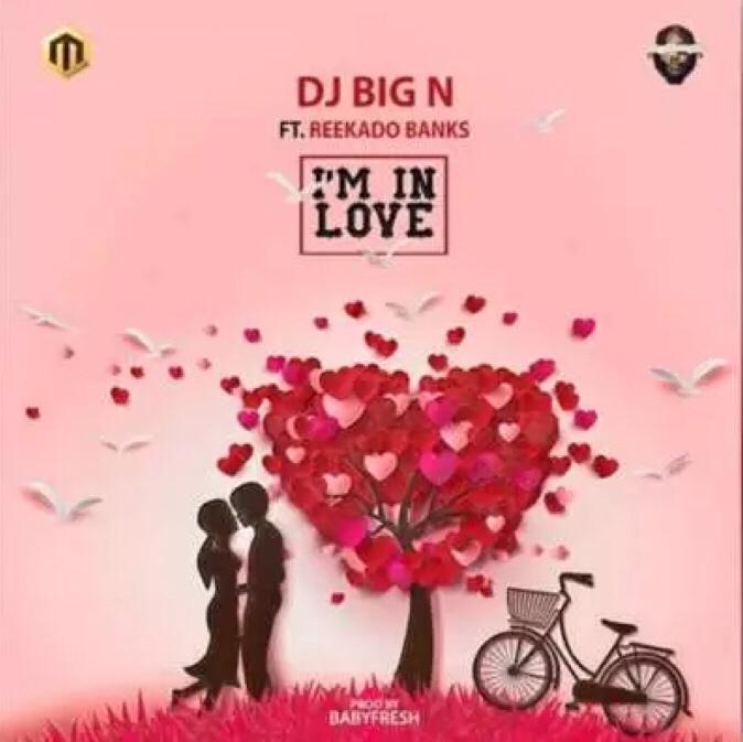 DJ Big N x Reekado Banks - I'm In Love mp3 download