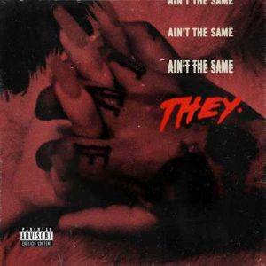 THEY. – Ain't the Same mp3 download