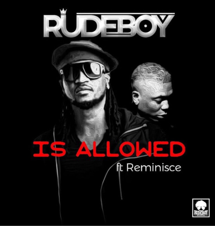 Rude Boy ft. Reminisce - Is Allowed mp3 download