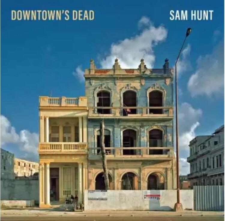 Sam Hunt - Downtown's Dead mp3 download