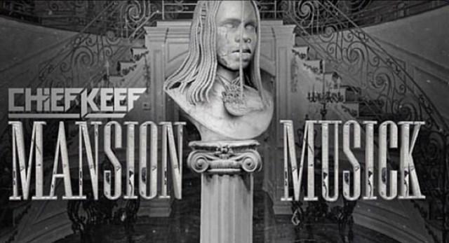 Chief Keef - Mansion Musick album download