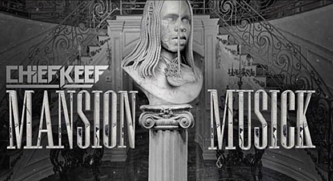 Chief Keef - Mansion Musick album download