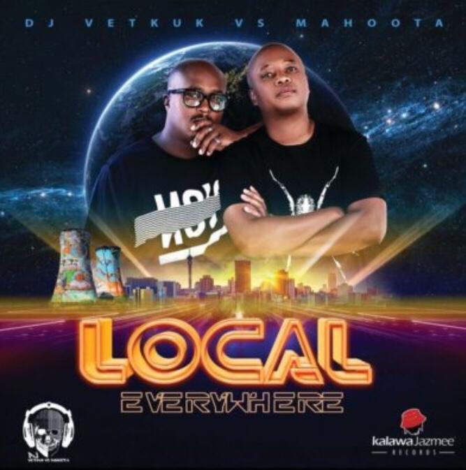 DJ Vetkuk & Mahoota – Local Everywhere album download