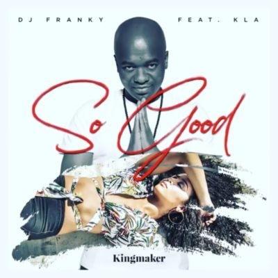 DJ Franky – So Good ft. KLA (Song)