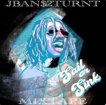 JBANS$ - Sail Or Sink (Mixtape)