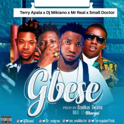 Terry Apala x Small Doctor x DJ Mikiano x Mr Real - Gbese (Song)
