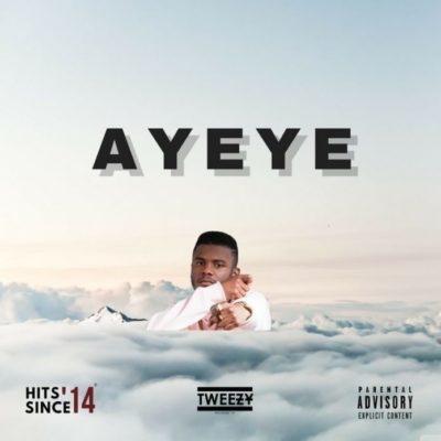 Tweezy – Ayeye (Song)