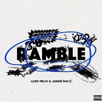 Lord Felix - Ramble Ft. James Guild (Song)