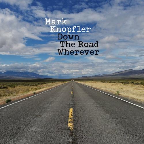 Mark Knopfler – Down The Road Wherever (Deluxe) (Album)