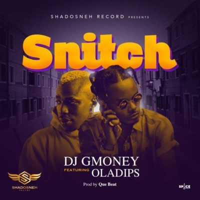 DJ G Money – Snitch ft. Oladips (Song + Video)