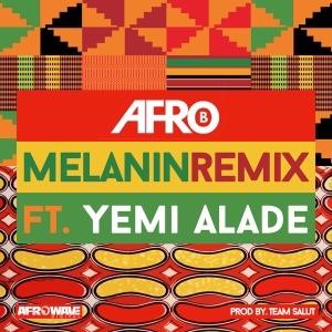 Afro B – Melanin Remix Ft. Yemi Alade