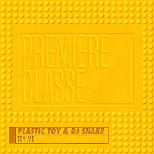 Plastic Toy & DJ Snake - Try Me (mp3 download)