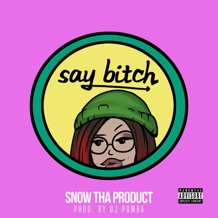 Snow Tha Product -  Say Bitch (mp3 download)