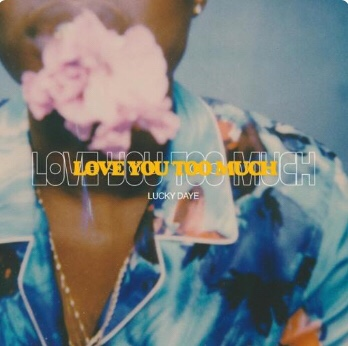 Lucky Daye - Love You Too Much
