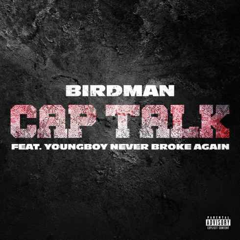 Birdman - Cap Talk Ft. NBA Youngboy (mp3)