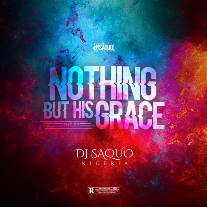 Dj Saquo – Nothing But His Grace (EP)