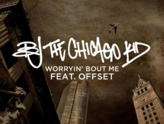 BJ The Chicago Kid - Worryin' Bout Me Ft. Offset