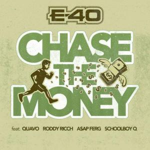 E-40 - Chase The Money Ft. Quavo, ScHoolboy Q, A$AP Ferg & Roddy Ricch
