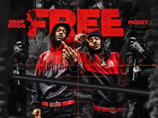Snap Dogg - Free Ft. Mozzy