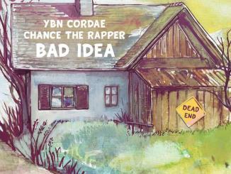 YBN Cordae - Bad Idea Ft. Chance The Rapper