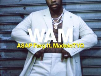 A$AP Ferg - Wam Ft. Madeintyo