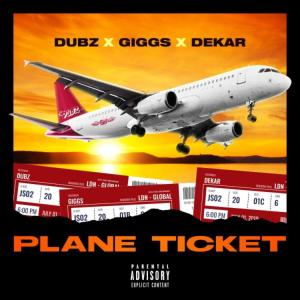 Dubz - Plane Ticket Ft. Giggs & Dekar