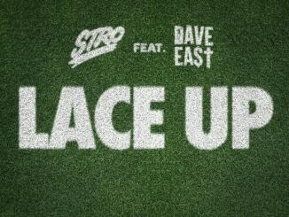 Stro - Lace Up Ft. Dave East