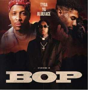 Tyga - Bop Ft. YG & Blueface