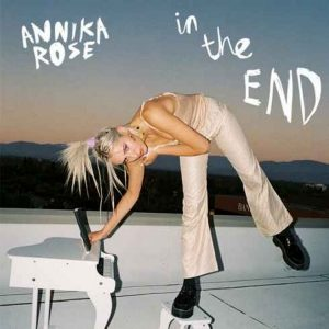 Annika Rose – In the End