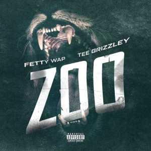 Fetty Wap - Zoo Ft. Tee Grizzley