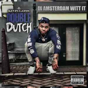 Kevin Gates - Double Dutch [In Amsterdam Witt It]