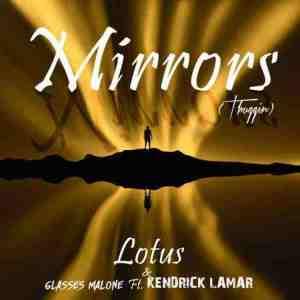 Lotus & Glasses Malone – Mirrors (Thuggin) ft. Kendrick Lamar