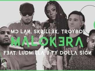 MC Lan, Skrillex & TroyBoi - Malokera ft. Ludmilla, Ty Dolla $ign