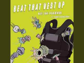 NEF The Pharaoh - Beat That Vest Up ft. Shootergang