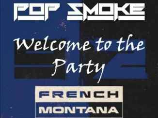Pop Smoke - Welcome To The Party (Remix) Ft. French Montana