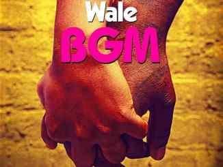 Wale - BGM