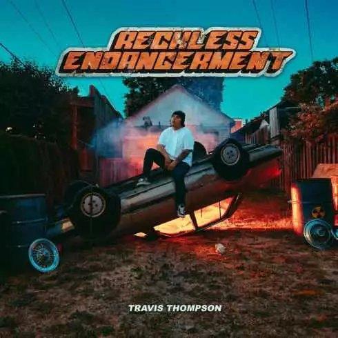 Travis Thompson – Reckless Endangerment (album download)